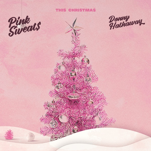Pink Sweat$ - This Christmas