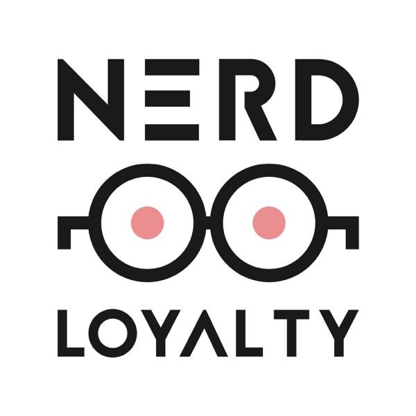 Nerd Loyalty