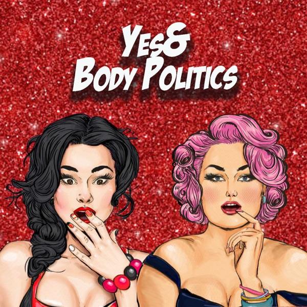 Yes& Body Politics