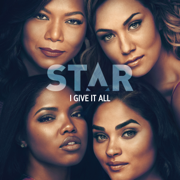 """I Give It All (feat. Queen Latifah & Major) [From """"Star"""" Season 3] - Star Cast - Star Cast"""