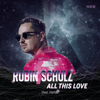All This Love feat Harlœ - Robin Schulz mp3