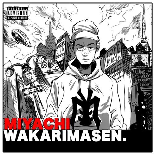 Miyachi – Wakarimasen