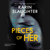 Pieces of Her: A Novel - Karin Slaughter