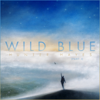 Wild Blue Pt 1 Hunter Hayes album songs, reviews, credits