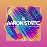 When We Love - AARON STATIC-CHASE VASS