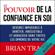 Brian Tracy - Le pouvoir de la confiance en soi: Devenez impossible à arrêter, irrésistible et audacieux dans toutes les sphères de votre vie