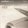 Solo - Come Back to Me kunstwerk