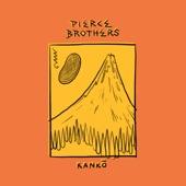 Pierce Brothers - Kanko