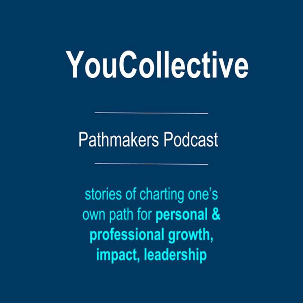 YouCollective Pathmakers Podcast