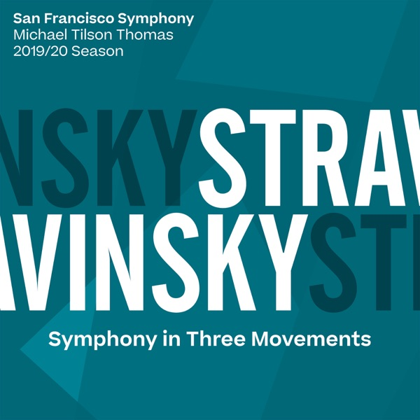 Michael Tilson Thomas & San Francisco Symphony - Stravinsky: Symphony in Three Movements - EP
