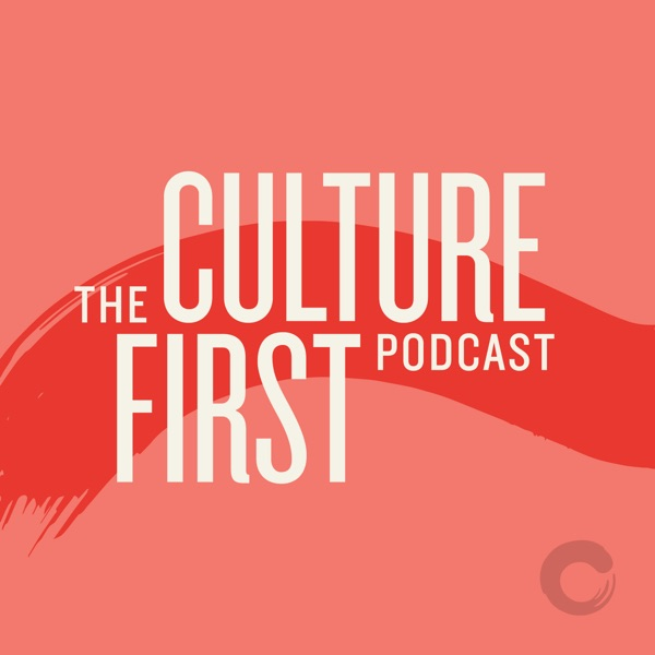 The Culture First Podcast