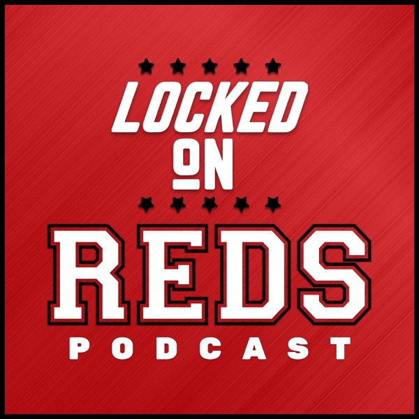 Locked On Reds - Daily Podcast On The Cincinnati Reds