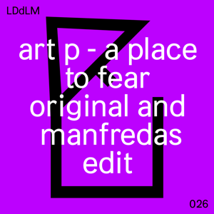 Art P - A Place to Fear