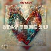 Stay True 2 U - Single
