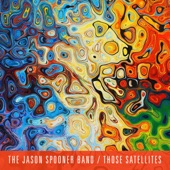 The Jason Spooner Band - Those Satellites