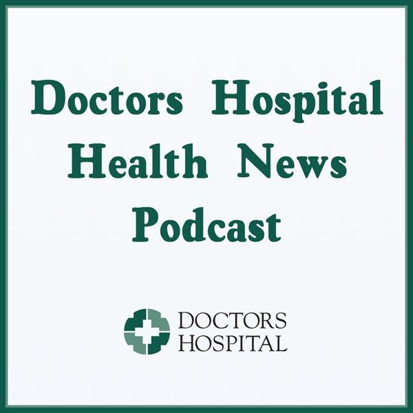 Doctors Hospital Health News Podcast