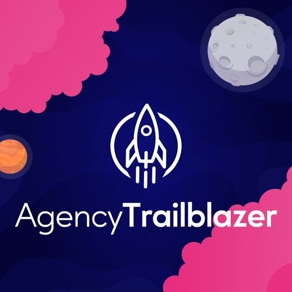 The Agency Trailblazer Podcast - Love your agency - WP Innovator
