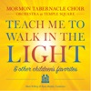Teach Me to Walk in the Light Other Children s Favorites
