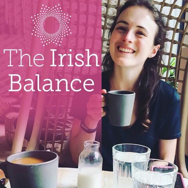 The Irish Balance Podcast