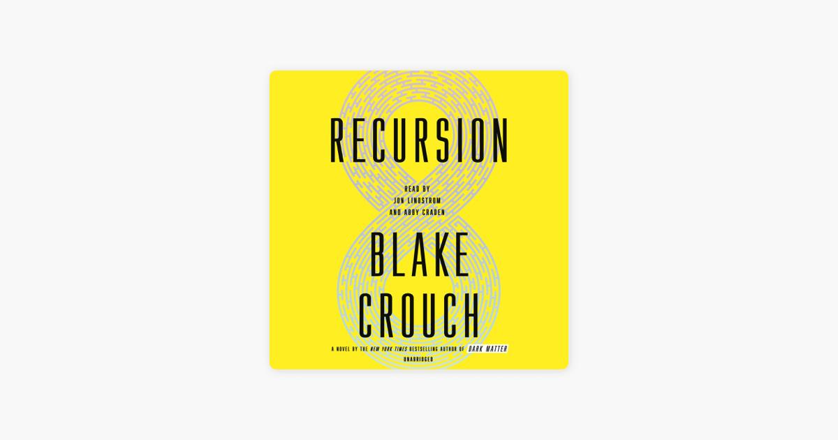 Recursion: A Novel (Unabridged) - Blake Crouch