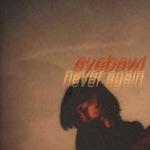 Eyebawl - No More Bad Nights