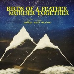 Birds of a Feather Murder Together - She's Not Mine