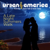 Kevin Toney;Vince Hall;Urban America - A Late Night Summers Walk (feat. Kevin Toney)