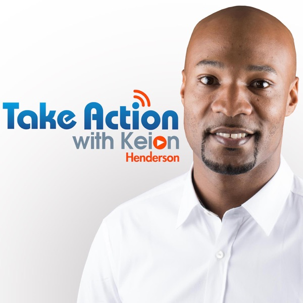 Take Action with Keion Henderson – Podcast – Podtail