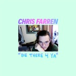 Chris Farren - Be There 4 Ya (feat. Jenny Owen Youngs)