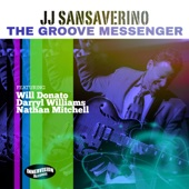 Darryl Williams;Will Donato;JJ Sansaverino;Nathan Mitchell - The Groove Messenger (feat. Will Donato, Darryl Williams & Nathan Mitchell) (Radio Edit)