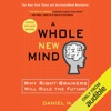 A Whole New Mind: Why Right-Brainers Will Rule the Future (Unabridged) AudioBook Download