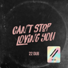 M-22 - Can't Stop Loving You (22 Dub Cut) artwork