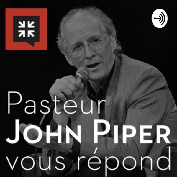 Pasteur John Piper vous répond