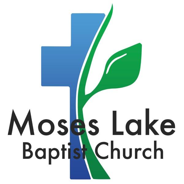 Moses Lake Baptist Church Sermon Podcast   Listen Free on