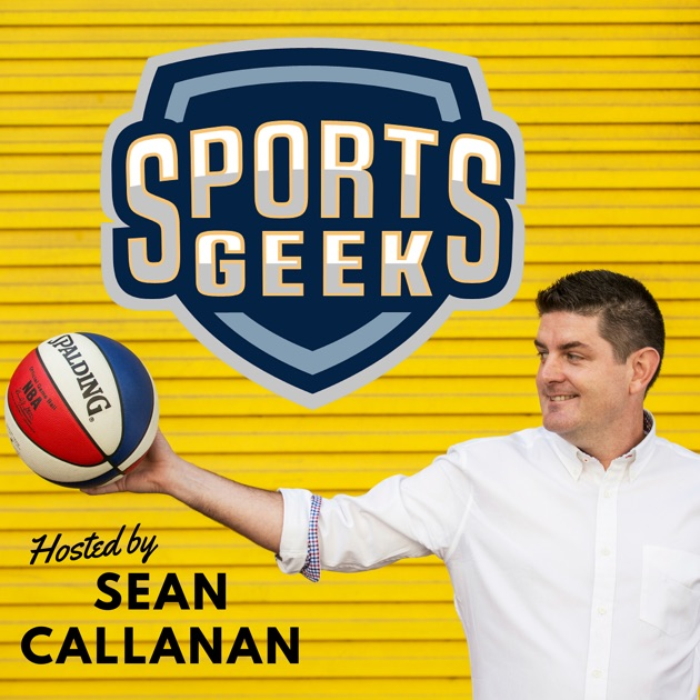 d8b6706362b Sports Geek - A look into the world of Sports Marketing, Sports Business  and Digital Marketing by Sean Callanan aka @seancallanan on Apple Podcasts
