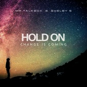 Mr. Talkbox - Hold on (Change Is Coming)