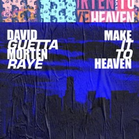 David Guetta & MORTEN feat. Raye - Make It To Heaven