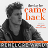 Penelope Ward - The Day He Came Back (Unabridged)  artwork