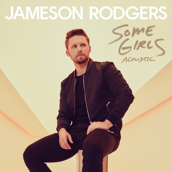 Jameson Rodgers - Some Girls (Acoustic)