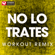 No Lo Trates (Extended Workout Remix) - Power Music Workout - Power Music Workout