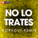 No Lo Trates (Extended Workout Remix) - Power Music Workout