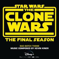 "Bad Batch Theme (From ""Star Wars: The Clone Wars - The Final Season"")"