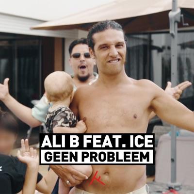 Geen Probleem (feat. ICE) - Single - Ali B