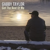 Gabby Taylor - Got the Best of Me