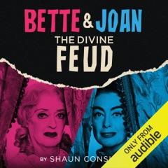 Bette & Joan: The Divine Feud (Unabridged)
