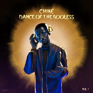 Chike - Dance of the Booless, Vol. 1 - EP
