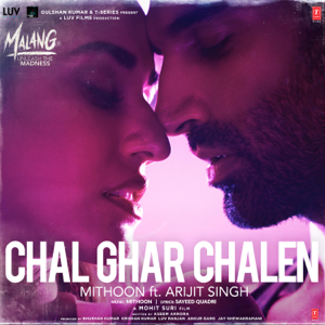 "Mithoon - Chal Ghar Chalen (From ""Malang - Unleash the Madness"") [feat. Arijit Singh]"
