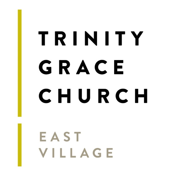 Trinity Grace Church East Village | Listen Free on Castbox