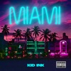 Miami by Kid Ink