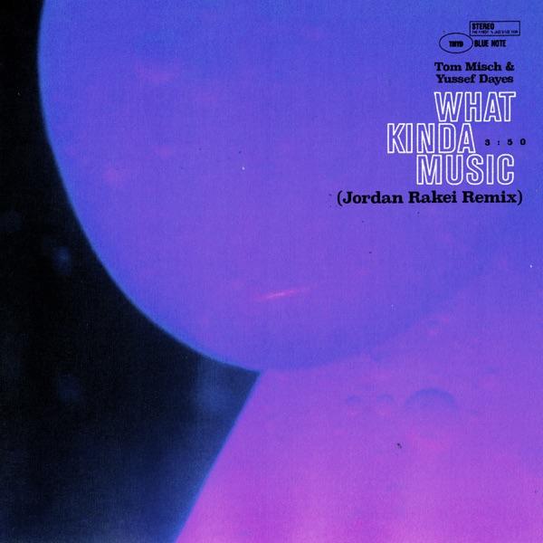 What Kinda Music (Jordan Rakei Remix) - Single